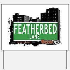 Featherbed Ln, Bronx, NYC Yard Sign