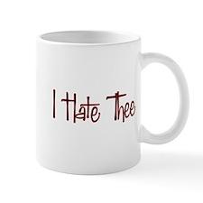 I Hate Thee Mug