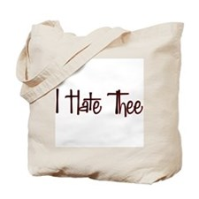 I Hate Thee Tote Bag