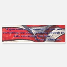 Big Government quote by Jefferson Bumper Bumper Bumper Sticker