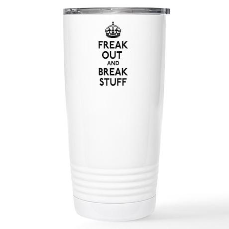Freak Out & Break Stuff Stainless Steel Travel Mug