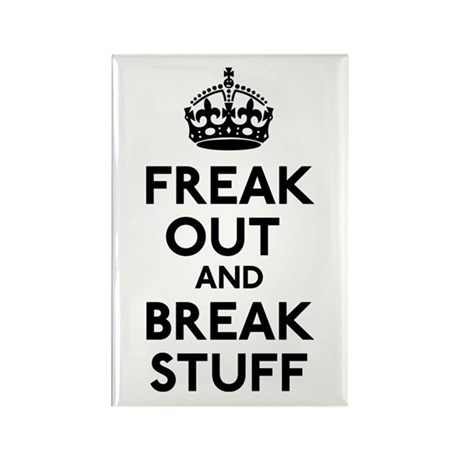 Freak Out & Break Stuff Rectangle Magnet