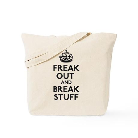 Freak Out & Break Stuff Tote Bag