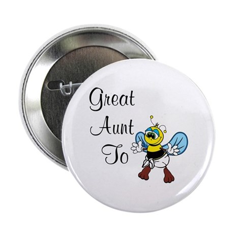 """Great Aunt To Bee 2.25"""" Button"""