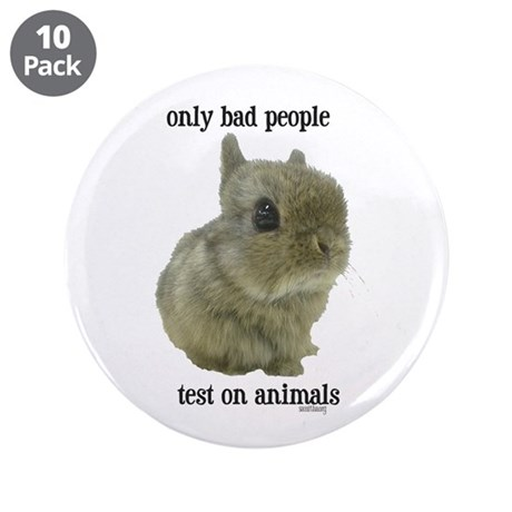 "Only Bad People Test on Animals 3.5"" Button ("