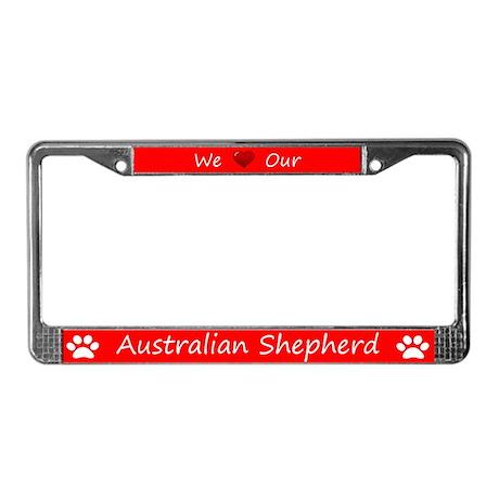 Red We Love Our Australian Shepherd Frame