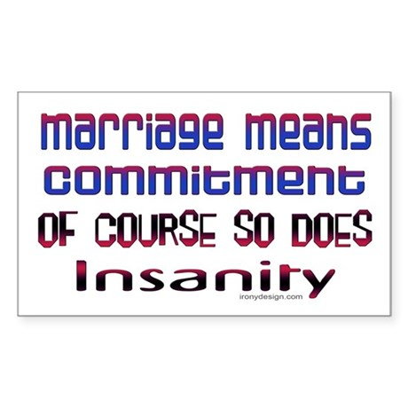 Marriage means... Rectangle Sticker