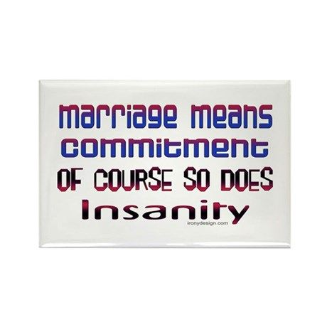 Marriage means... Rectangle Magnet