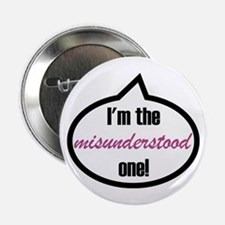 "I'm the misunderstood one! 2.25"" Button"