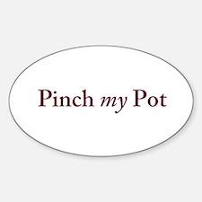 Pinch my Pot Decal