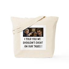 DEMOCRATS JUST RAISE TAXES Tote Bag