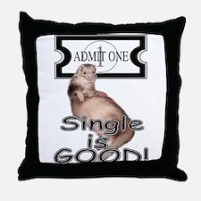 Single is GOOD Throw Pillow
