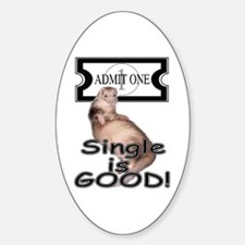 Single is GOOD Oval Decal