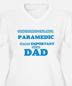 Some call me a Paramedic, the mo Plus Size T-Shirt