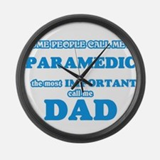 Some call me a Paramedic, the mos Large Wall Clock