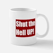 shut the hell up Mugs