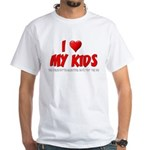 I Love My Kids White T-Shirt