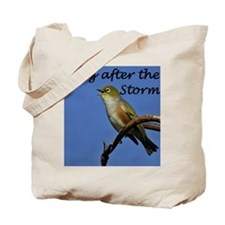 Sing after the storm Tote Bag