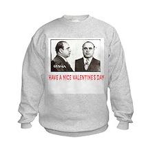 Al Capone Have a Nice Valentines Day Sweatshirt
