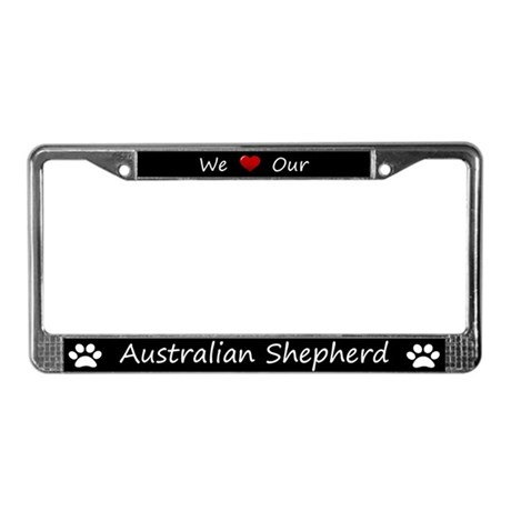 Black We Love Our Australian Shepherd Frame