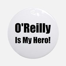 O Reilly is my hero Ornament (Round)