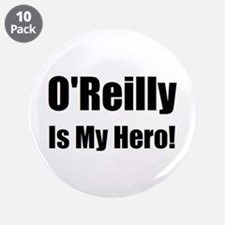"O Reilly is my hero 3.5"" Button (10 pack)"