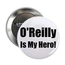"O Reilly is my hero 2.25"" Button"