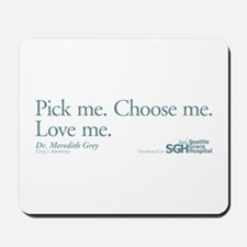 Pick me. Choose me. Love me. Mousepad