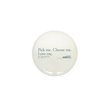 Pick me. Choose me. Love me. Mini Button (100 pack