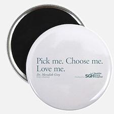 Pick me. Choose me. Love me. Magnet