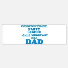Some call me a Party Leader, the mo Bumper Car Car Sticker