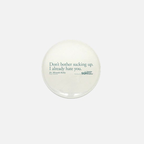 Don't bother sucking up. Mini Button