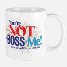You're Not the Boss of Me! Mug