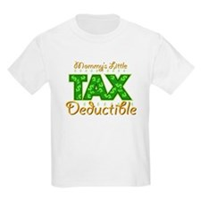 Mommy's Little Tax Deductible T-Shirt