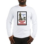 Defend Our Borders Long Sleeve T-Shirt