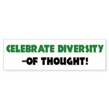 Celebrate Diversity Of THOUGHT Bumper Bumper Sticker