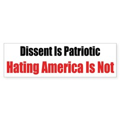 Dissent Is Patriotic, Hating American ISN'T Sticke