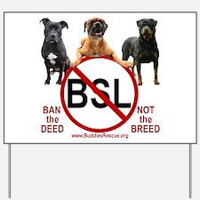 STOP B.S.L. - Yard Sign