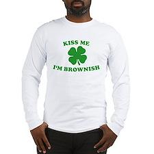 Kiss Me I'm Brownish Long Sleeve T-Shirt