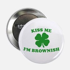 "Kiss Me I'm Brownish 2.25"" Button"