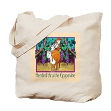 """""""HERDED THRU THE GRAPEVINE"""" Tote Bag"""