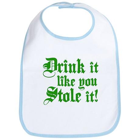 Drink it like you stole it! Bib