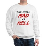 MAD AS HELL b Sweatshirt
