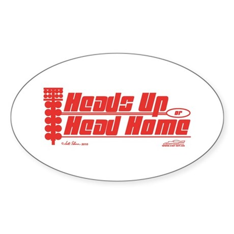 Heads Up or Head Home Sticker (Oval)