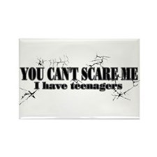 You Can't Scare Me - Teens Rectangle Magnet