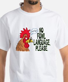 No Fowl Language Shirt