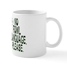 No Fowl Language Mug