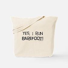 yes, I run barefoot! Tote Bag