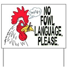 No Fowl Language Yard Sign