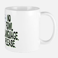 No Fowl Language Mug